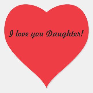 I love you Daughter! Heart Sticker