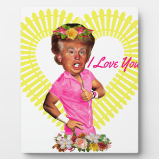 i love you donald trump plaque