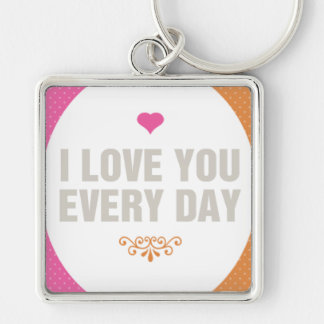 I Love You Everyday Silver-Colored Square Keychain