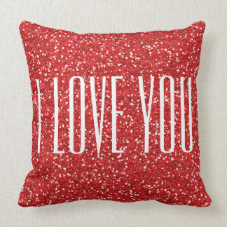 I Love You Faux Glitter or Your Own Text Throw Pillow