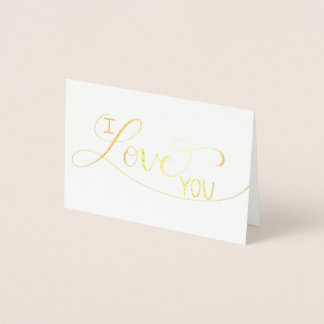 """""""I Love You"""" Foiled Hand Lettered Greeting Card"""