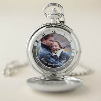 I Love You For All Time! Custom Message & Photo Pocket Watch