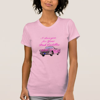 I Love You For Your Pink Cadillac Vintage 50s Tee Shirt