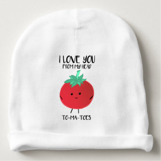 I love you from my head TO-MA-TOES - Baby Hat Baby Beanie