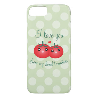 I Love You From My Head Tomatoes Funny Fruit Pun iPhone 8/7 Case