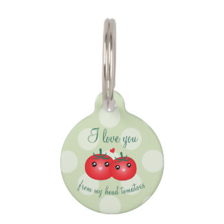I Love You From My Head Tomatoes Funny Fruit Pun Pet ID Tag