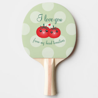 I Love You From My Head Tomatoes Funny Fruit Pun Ping Pong Paddle