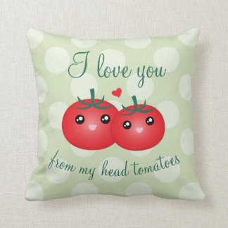 I Love You From My Head Tomatoes Funny Fruit Pun Throw Pillow