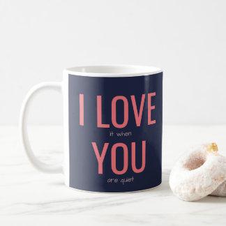 I Love You Funny Relationship Sarcasm Humour Quote Coffee Mug
