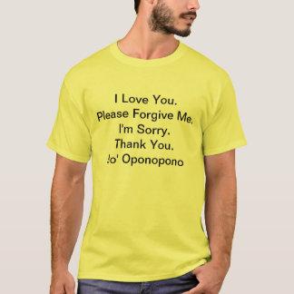 I Love You.I'm Sorry.Please Forgive Me.Thank Yo... T-Shirt