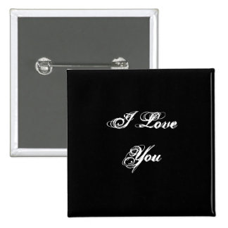 I Love You. In a script font. Black and White. 2 Inch Square Button
