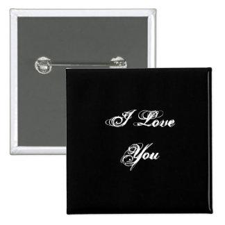 I Love You. In a script font. Black and White. 2 Inch Square Button