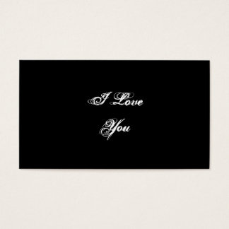 I Love You. In a script font. Black and White. Business Card