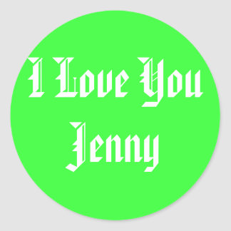 I Love You Jenny Round Sticker