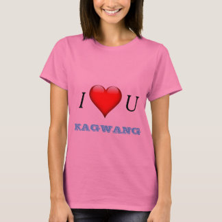 I LOVE YOU KAGWANG T-SHIRT