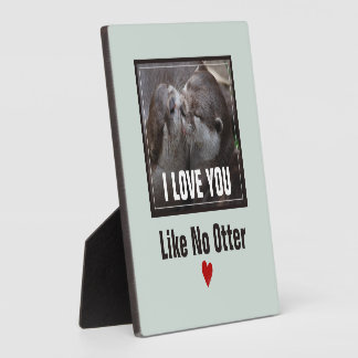 I Love You Like No Otter Cute Photo Plaque
