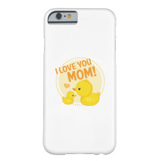 I Love You Mom Barely There iPhone 6 Case
