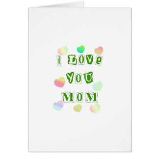 I Love you Mom Card Greeting Card