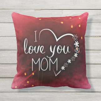 I Love You Mom Outdoor Throw Pillow