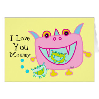 I Love You Mommy Monster Pet Card