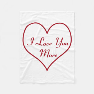 I Love You More Fleece Blanket