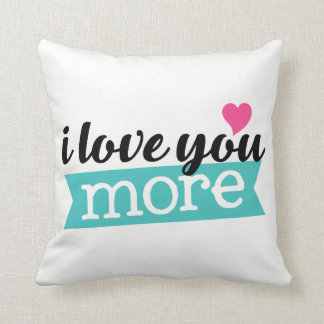 i Love you more Love word art pillow