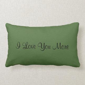 I Love You More Lumbar Pillow