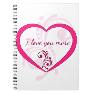 I love you more notebook