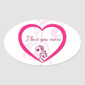 I love you more oval sticker