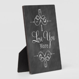 I Love You More Plaque Chalkboard Style