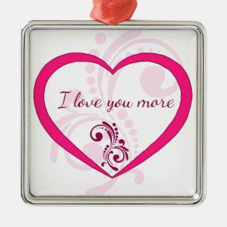 I love you more Silver-Colored square ornament