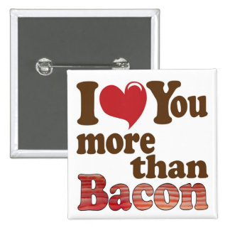 I Love You More Than Bacon 2 Inch Square Button
