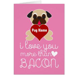I Love You More Than Bacon Customizable Pug Heart Card