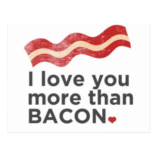 I Love You More Than Bacon Postcard