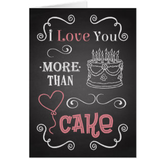 I Love You More Than Cake Chalkboard Birthday Card