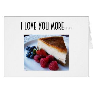 I LOVE YOU MORE THAN CHEESECAKE GREETING CARD