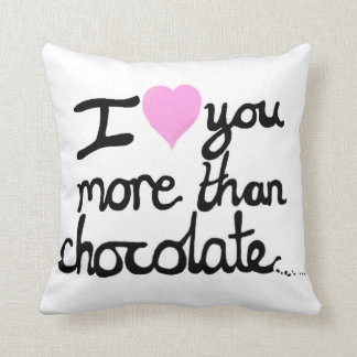I Love You More Than Chocolate Cushion