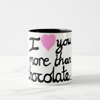 I Love You More Than Chocolate Mug