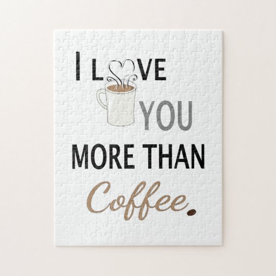 I Love You More than Coffee Jigsaw Puzzle