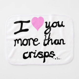 I Love You More Than Crisps Burp Cloth
