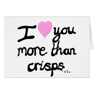I Love You More Than Crisps Card