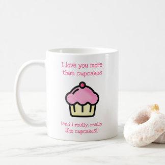 I love you more than cupcakes! Fun Valentine's Day Coffee Mug
