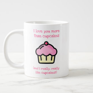 I love you more than cupcakes! Fun Valentine's Day Large Coffee Mug