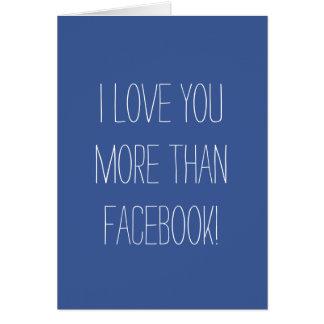 I Love You More Than Facebook Card