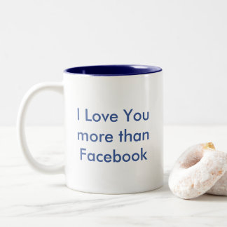 I Love You More Than Facebook Humorous Mug