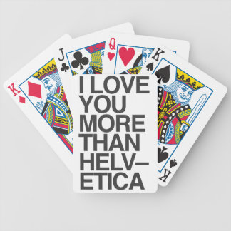 I love you more than Helvetica funny Poker Deck