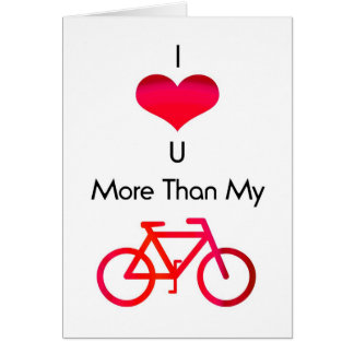 I love you more than my bike in white and red card