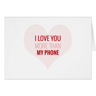 I love you more than my phone Funny Valentine card