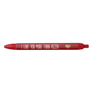 I love you more than pizza black ink pen