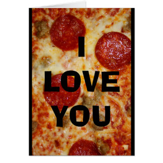 I Love You More Than Pizza! Card